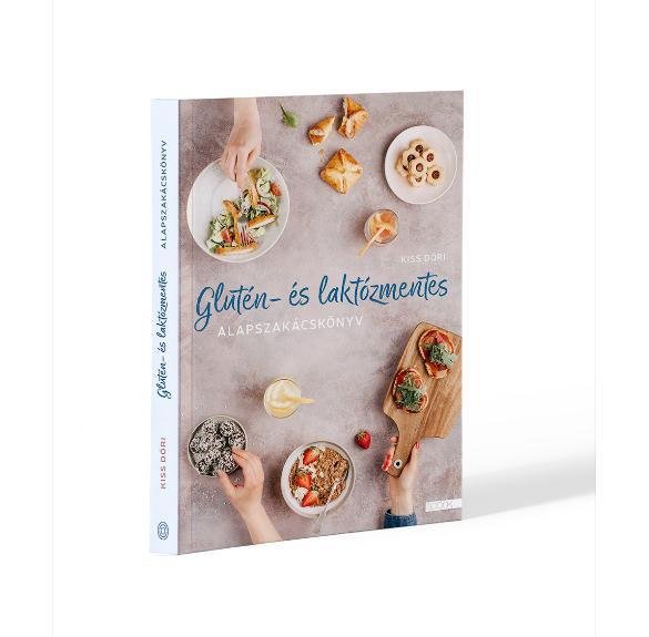 Kiss Dóri: Glutén - és laktózmentes alapszakácskönyv
